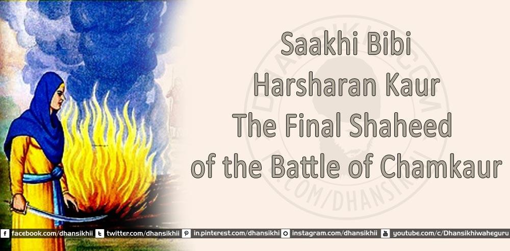 Bibi Harsharan Kaur: The Final Shaheed of the Battle of Chamkaur