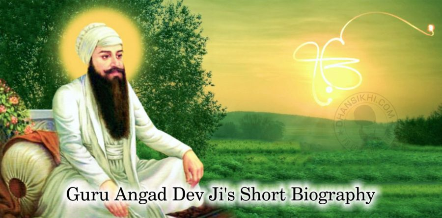 Guru Angad Dev Ji's Short Biography