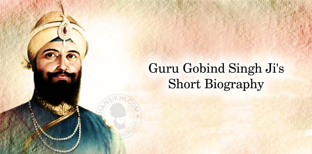 Guru Gobind Singh Ji's Short Biography