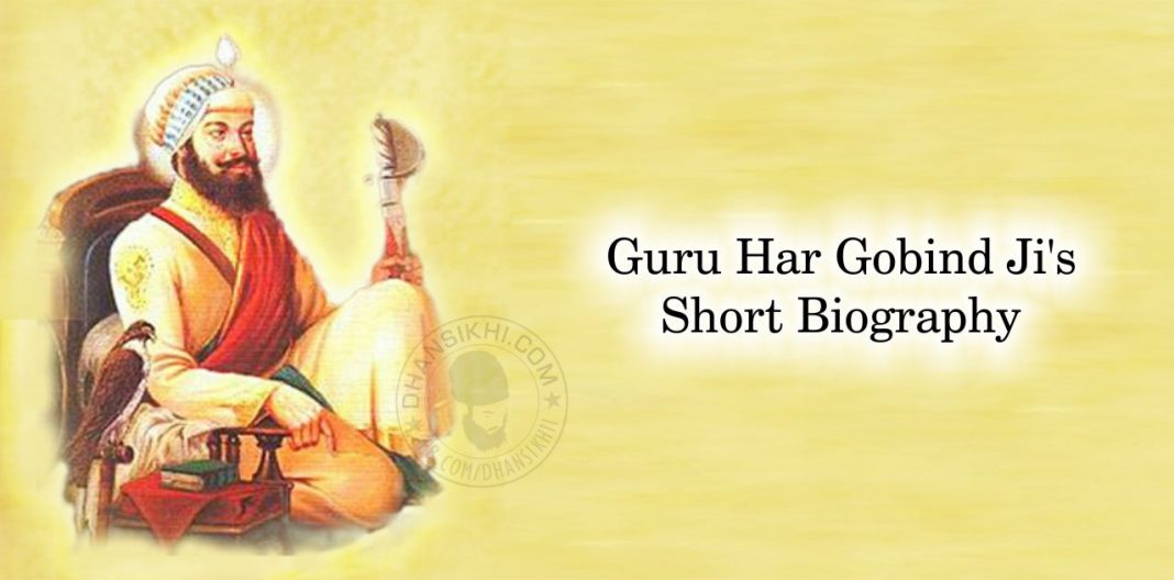 Guru Har Gobind Ji's Short Biography
