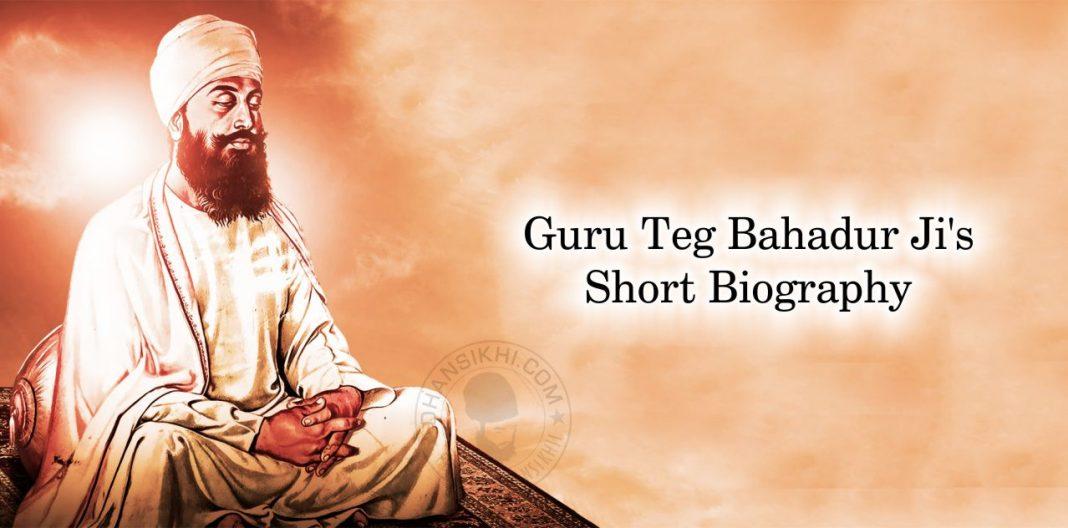 Guru Teg Bahadur Ji's Short Biography