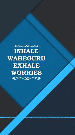 Mobile Wallpaper - Inhale Waheguru Exhale Worries
