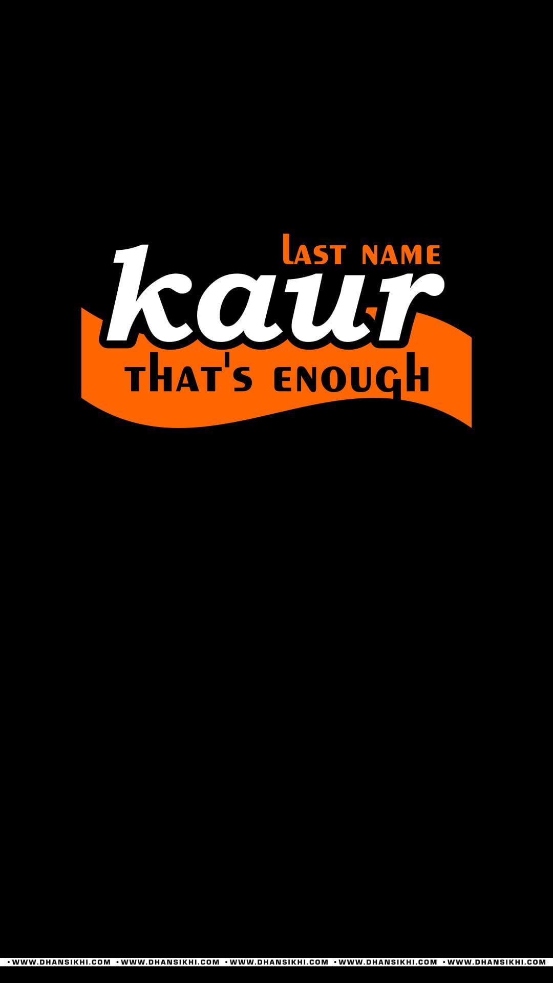 Mobile Wallpaper - Last Name Kaur Thats Enough