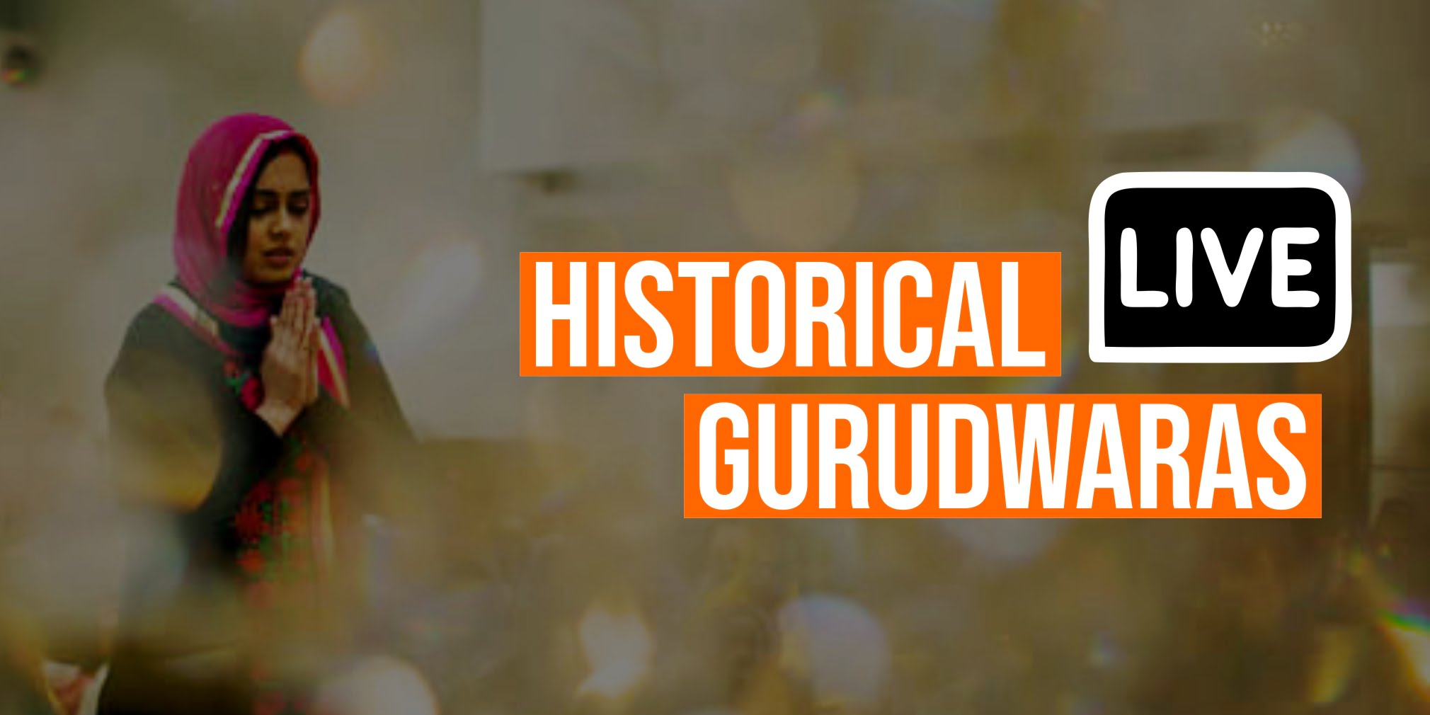 historical gurudwaras live by dhansikhi
